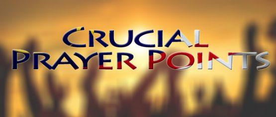 Crucial Prayer Points